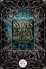 Robots & Artificial Intelligence Short Stories (Gothic Fantasy) Kindle Edition