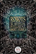 Robots & Artificial Intelligence Short Stories (Gothic Fantasy)
