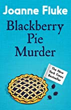 Blackberry Pie Murder (Hannah Swensen Mysteries, Book 17): A delicious murder mystery
