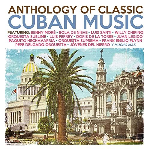 Anthology Of Classic Cuban Music by Various artists on