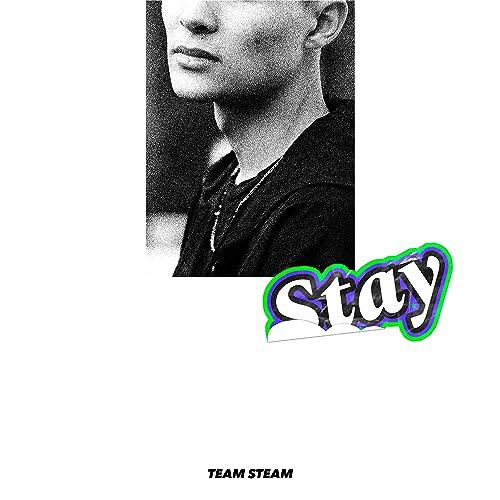 Stay [Explicit] de Team Steam en Amazon Music - Amazon.es