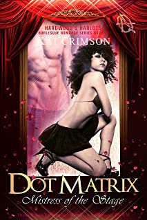 Dot Matrix: Mistress of the Stage: Older Woman Younger Man Multicultural BWWM Romance (Hardwood's Harlots Burlesque Romance Book 2)