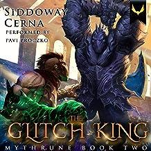 Glitch King: A LitRPG Adventure (Mythrune Online, Book 2)