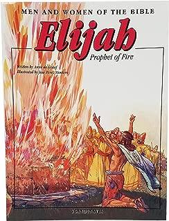 Elijah-Prophet of God-The Prophet-Ahab-Jezebel-Healing-False Gods-Unafraid-Naboth-Vineyard-Damascus-Chariot-Elisha-God is True-Wicked-Baal- Man of ... Edition (Men & Women of the Bible - Revised)