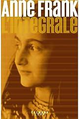 Anne Frank - L'Intégrale (Biographies, Autobiographies) Format Kindle