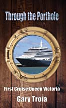 Through the Porthole: First Cruise: Queen Victoria