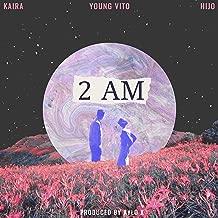 2 AM (feat. Kaira, Young Vito & Hijo)