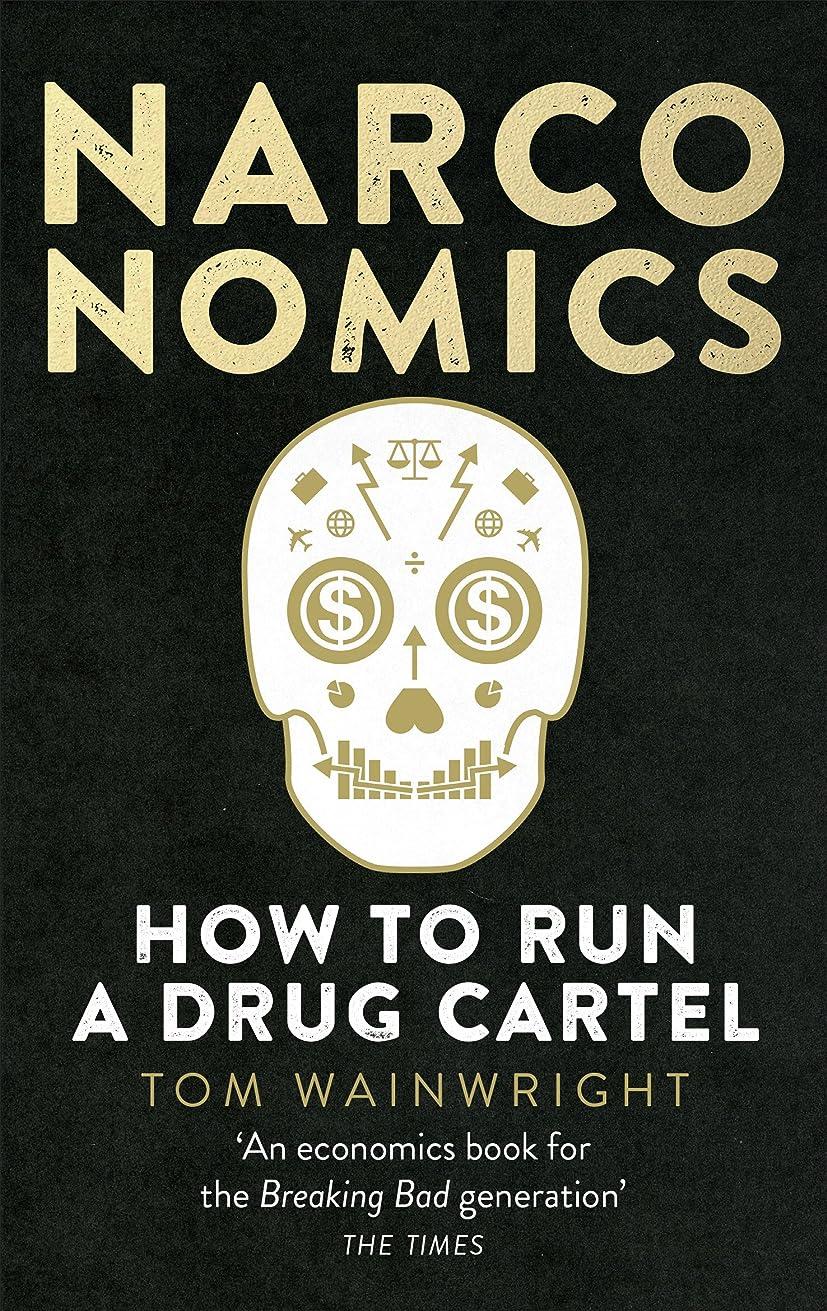 夫婦きしむ楽しいNarconomics: How To Run a Drug Cartel (English Edition)