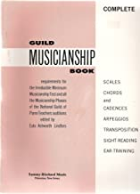 Complete Guild Musicianship Book; Requirements for the Irreducible Minimum MUsicianship Test and Musicianship Phases of the National Guild of Piano Teachers auditions