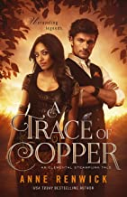 A Trace of Copper (An Elemental Steampunk Tale Book 1)