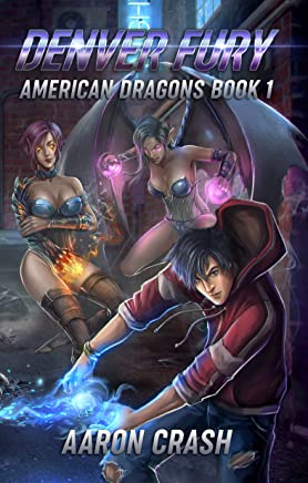 Denver Fury: An Urban Fantasy Harem Adventure (American Dragons Book 1)