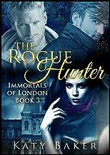 The Rogue Hunter (Immortals of London Book 3)