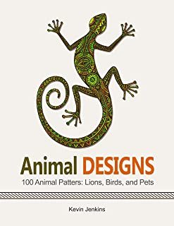 Animal Designs: 100 Animal Patters: Lions, Birds, and Pets