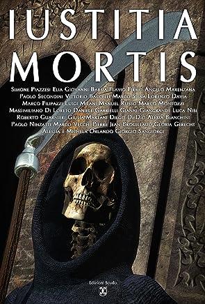Iustitia Mortis (Serie Speciale Iustitia Mortis)