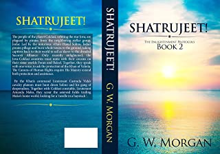 Shatrujeet! (G. W. Morgan's The Enlightenment Protocols Book 2)