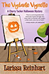 The Vigilante Vignette: A Southern Humorous Mystery (A Cherry Tucker Mystery Book 4) Kindle Edition