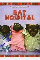 Animal Rescue Bat Hospital Hardcover