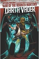 Star Wars: Darth Vader by Greg Pak Vol. 3: War Of The Bounty Hunters (Star Wars: Darth Vader (2020-)) Kindle Edition
