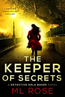 The Keeper of Secrets: A stunning crime thriller with a twist you won't see coming (Detective Arla Baker Series Book 2)