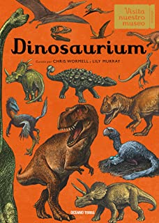 Dinosaurium (Spanish Edition) (Visita Nuestro Museo / Welcome to the Museum)