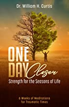 """One Day Closer """"Strength for the Seasons of Life"""""""
