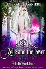 Zelle and the Tower (Fairelle Series Book 4) Kindle Edition