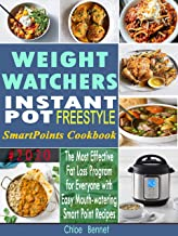 Weight Watchers Instant Pot Freestyle SmartPoints Cookbook #2020: The Most Effective Fat Loss Program for Everyone with Easy Mouth-watering Smart Point Recipes