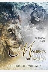 Moments@Bruns_LLC: Shortstories Volume I Kindle Ausgabe