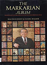 The Markarian Album: The Richard R. Markarian Collection of Oriental Rugs