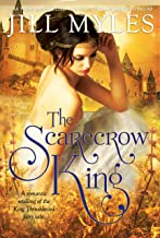 The Scarecrow King: A Romantic Retelling of the King Thrushbeard Fairy Tale