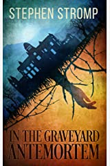 In the Graveyard Antemortem Kindle Edition