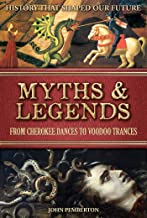 Myths and Legends: From Cherokee Dances to Voodoo Trances
