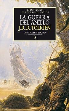 Historia de El Señor de los Anillos nº 03/04 La Guerra del Anillo (Biblioteca J. R. R. Tolkien) (Spanish Edition)