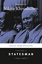 Memoirs of Nikita Khrushchev: Volume 3: Statesman, 1953–1964