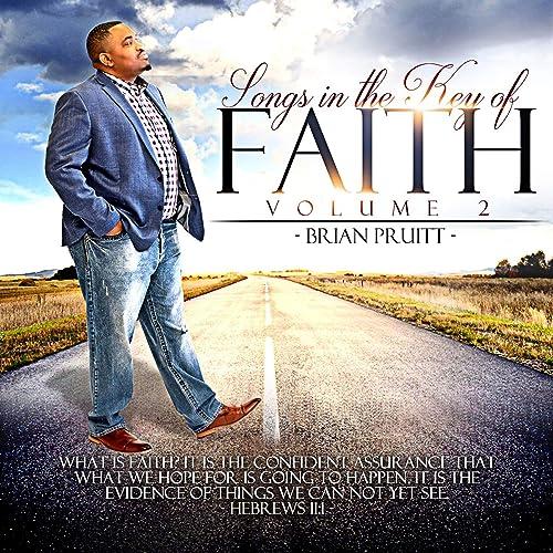 Brian Pruitt - Songs in the Key of Faith, Vol. 2 (2019)