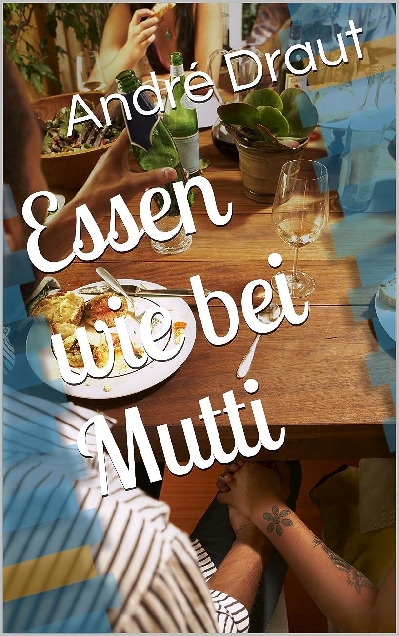Essen wie bei Mutti (German Edition)