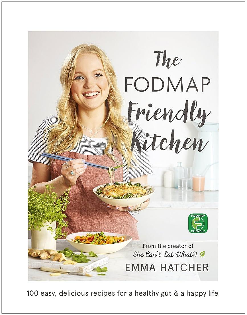 南ホールドワーカーThe FODMAP Friendly Kitchen Cookbook: 100 easy, delicious, recipes for a healthy gut and a happy life (English Edition)