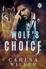 Wolf's Choice (Alpha's Hunger Book 3) Kindle Edition