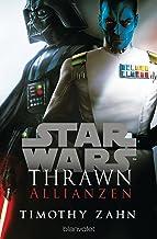 Star Wars™ Thrawn - Allianzen (Die Thrawn-Trilogie (Kanon) 2) (German Edition)