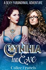 Cynthia and Eve: A Sexy Paranormal Adventure Kindle Edition