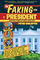 The Faking of the President: Nineteen Stories of White House Noir Kindle Edition