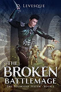 The Broken Battlemage: The Doomsday System Book 1
