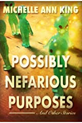 Possibly Nefarious Purposes and Other Stories Kindle Edition