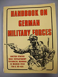 Handbook on German Military Forces (Technical Manual, TM-E 30-451)