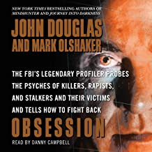 Obsession: The FBI's Legendary Profiler Probes the Psyches of Killers, Rapists, and Stalkers
