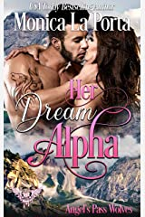 Her Dream Alpha: Paranormal Dating Agency (Angel's Pass Wolves Book 1) Kindle Edition