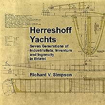 Herreshoff Yachts: Seven Generations of Industrialists, Inventors and Ingenuity in Bristol