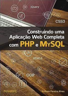 Construindo uma Aplicação Web Completa com PHP e MySQL (Portuguese Edition)