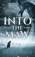 Into the Maw (Of Gods and Dragons Book 1)