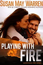Playing With Fire: Inspirational Romantic Suspense (Montana Fire Book 2)